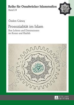 Prosozialität im Islam von Günes,  Özden