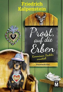 Prost, auf die Erben von Kalpenstein,  Friedrich