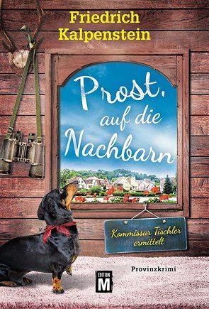 Prost, auf die Nachbarn von Kalpenstein,  Friedrich