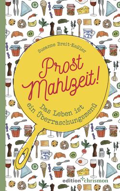 Prost Mahlzeit! von Breit-Keßler,  Susanne