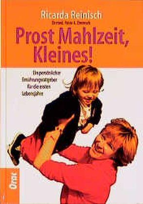 Prost Mahlzeit, Kleines! von Dremsek,  Peter A, Reinisch,  Ricarda