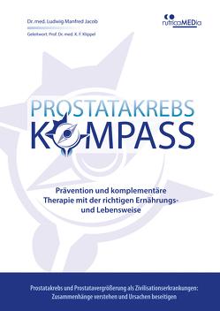 Prostatakrebs-Kompass von Jacob,  Dr. med. Ludwig Manfred, Klippel,  Prof. Dr. med. Karl Friedrich