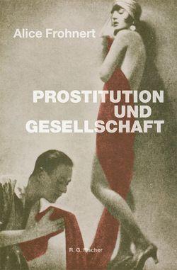Prostitution und Gesellschaft von Frohnert,  Alice