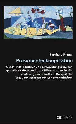 Prosumentenkooperation von Flieger,  Burghard