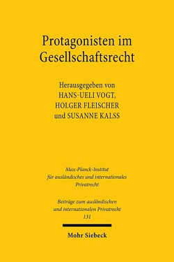 Protagonisten im Gesellschaftsrecht von Fleischer,  Holger, Kalss,  Susanne, Vogt,  Hans-Ueli