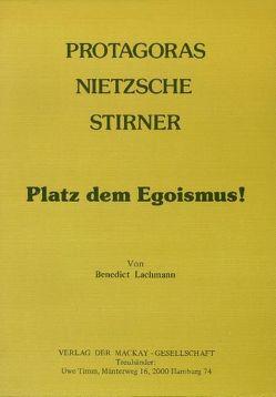 Protagoras, Nietzsche, Stirner von Lachmann,  Benedict