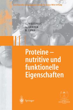 Proteine – nutritive und funktionelle Eigenschaften von Gerber,  Gerhard, Lipke,  Bodo, Westphal,  Günter