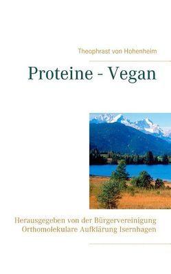 Proteine – Vegan von Hohenheim,  Theophrast von