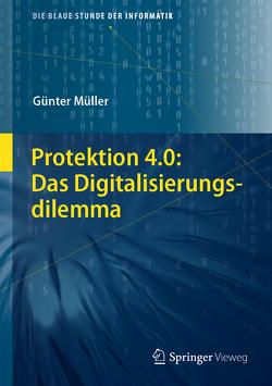 Protektion 4.0: Das Digitalisierungsdilemma von Müller,  Günter