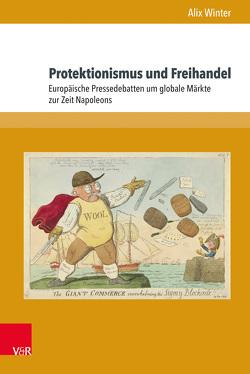 Protektionismus und Freihandel von Winter,  Alix