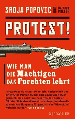 Protest! von Miller,  Matthew, Popovic,  Srdja