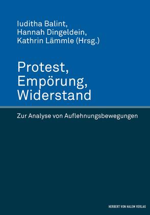 Protest, Empörung, Widerstand von Balint,  Iuditha, Dingeldein,  Hannah, Lämmle,  Kathrin