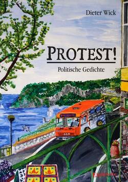 Protest! – Politische Gedichte von Wick,  Dieter