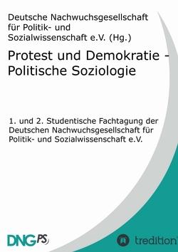 Protest und Demokratie – Politische Soziologie von Ellerbeck,  Sören, Kabst,  Sebastian