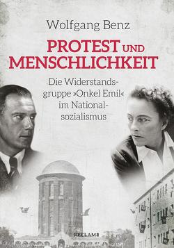 Protest und Menschlichkeit von Benz,  Wolfgang