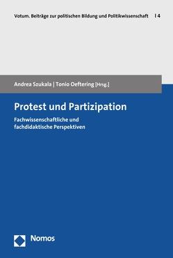 Protest und Partizipation von Oeftering,  Tonio, Szukala,  Andrea