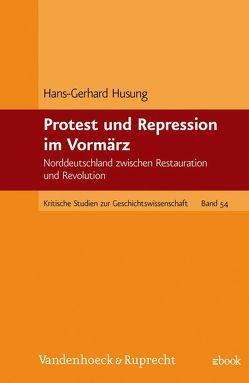 Protest und Repression im Vormärz von Husung,  Hans-Gerhard