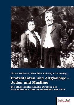 Protestanten und Altgläubige – Juden und Muslime von Dahlmann,  Dittmar, Heller,  Klaus, Petrov,  Jurij A.
