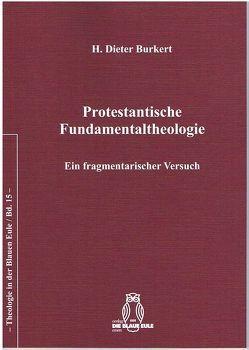 Protestantische Fundamentaltheologie von Burkert,  H. Dieter