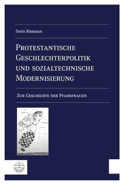 Protestantische Geschlechterpolitik und sozialtechnische Modernisierung von Riemann,  Doris