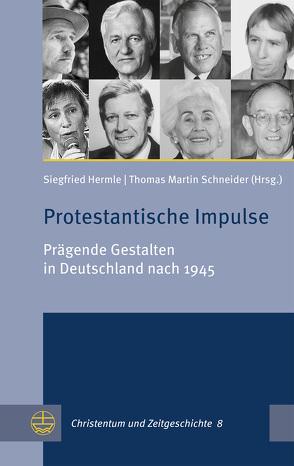 Protestantische Impulse von Hermle,  Siegfried, Schneider,  Thomas Martin