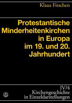 Protestantische Minderheitenkirchen in Europa im 19. und 20. Jahrhundert von Fitschen,  Klaus