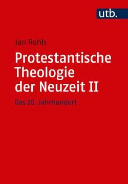 Protestantische Theologie der Neuzeit II von Rohls,  Jan