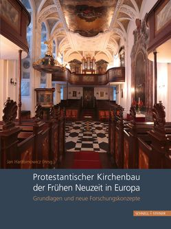 Protestantischer Kirchenbau der Frühen Neuzeit in Europa / Protestant Church Architecture in Early Modern Europe von Harasimowicz,  Jan