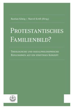 Protestantisches Familienbild? von König,  Bastian, Kreft,  Marcel