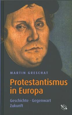 Protestantismus in Europa von Greschat,  Martin