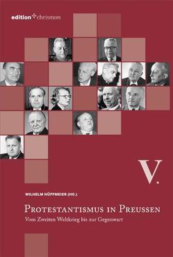 Protestantismus in Preußen / Vom Zweiten Weltkrieg bis zur Gegenwart von Hüffmeier,  Wilhelm