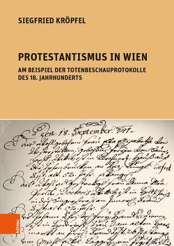 Protestantismus in Wien am Beispiel der Totenbeschauprotokolle des 18. Jahrhunderts