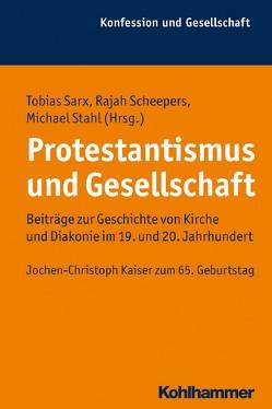 Protestantismus und Gesellschaft von Sarx,  Tobias, Scheepers,  Rajah, Stahl,  Michael