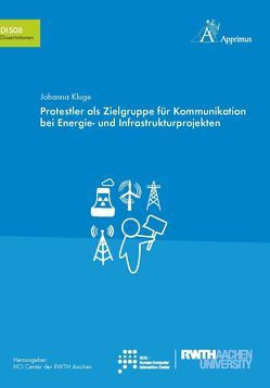 Protestler als Zielgruppe für Kommunikation bei Energie- und Infrastrukturprojekten von Kluge,  Johanna