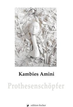 Prothesenschöpfer von Amini,  Kambies