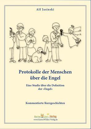 Protokolle der Menschen über die Engel von Jasinski,  Alf