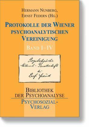 Protokolle der Wiener Psychoanalytischen Vereinigung Band I–IV von Federn,  Ernst