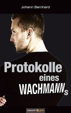Protokolle eines Wachmanns von Bernhard,  Johann