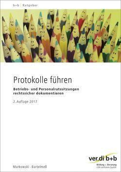 Protokolle führen von Bartelmeß,  Andreas, Markowski,  Jürgen