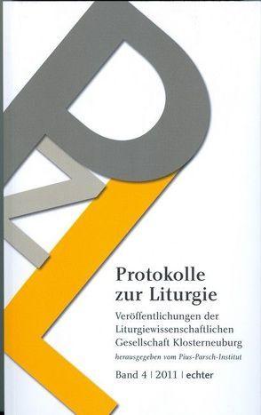 Protokolle zur Liturgie. Veröffentlichungen der Liturgiewissenschaftlichen… / Protokolle zur Liturgie