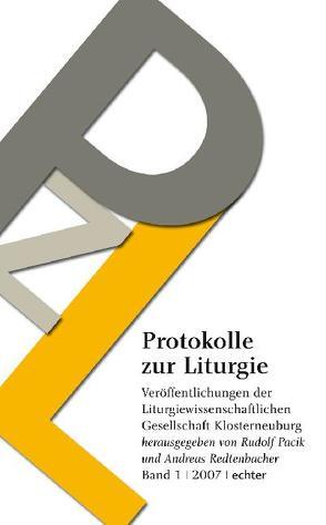 Protokolle zur Liturgie. Veröffentlichungen der Liturgiewissenschaftlichen… / Protokolle zur Liturgie von Pacik,  Rudolf, Redtenbacher,  Andreas