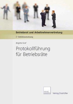 Protokollführung für Betriebsräte von Graf, Brigitte