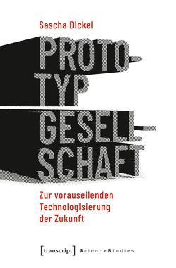 Prototyping Society von Dickel,  Sascha