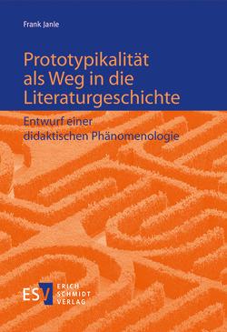 Prototypikalität als Weg in die Literaturgeschichte von Janle,  Frank