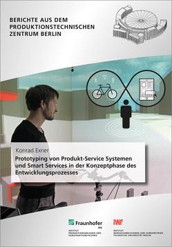 Prototyping von Produkt-Service Systemen und Smart Services in der Konzeptphase des Entwicklungsprozesses. von Exner,  Konrad, Stark,  Rainer
