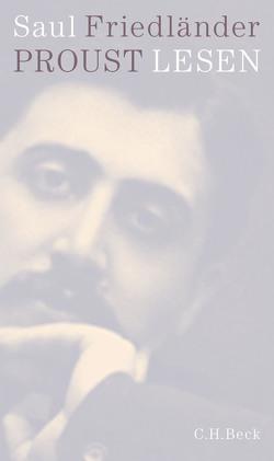 Proust lesen von Friedländer,  Saul, Zettel,  Annabel