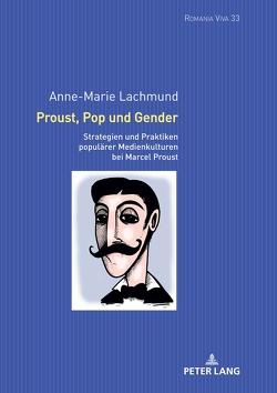 Proust, Pop und Gender von Lachmund,  Anne-Marie