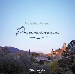 Provence von Bischoff,  Ursula, Mayle,  Peter, McKenna,  Rachael Hale