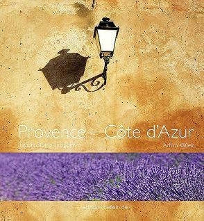 Provence – Côte d´Azur von Käflein,  Achim, Stomp-Lichodew,  Tamara