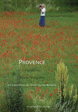 Provence – ein Tagebuch, Route Napoléon von Stütz,  Elzbieta, Stütz,  Timm